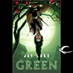 Green (       UNABRIDGED) by Jay Lake Narrated by Katherine Kellgren