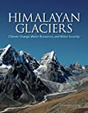 img - for Himalayan Glaciers: Climate Change, Water Resources, and Water Security book / textbook / text book