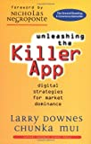 img - for Unleashing the Killer App: Digital Strategies for Market Dominance by Larry Downes (1998-04-22) book / textbook / text book
