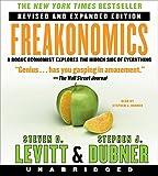 Freakonomics: A Rogue Economist Explores the Hidden Side of Everything Steven D Levitt