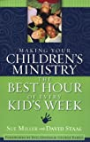Making Your Children's Ministry the Best Hour of Every Kid's Week (031025485X) by Sue Miller
