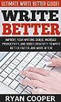 Write Better: Ultimate Write Better G...