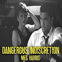 Dangerous Indiscretion | Livre audio Auteur(s) : Meg Harris Narrateur(s) : Barbara Goldie