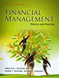 img - for Financial Management : Theory and Practice, An Asia Edition,Theory and Practice aims to provide readers with insights into the key issues and cases that are related to the corporate scene in Asia. book / textbook / text book