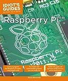Thorin Klosowski Idiot's Guides: Raspberry Pi
