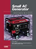 Small AC Generator Service Manual, Volume 2: Covers complete maintenance and repair information for most portable generator models