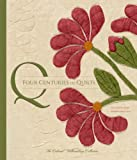 img - for Four Centuries of Quilts: The Colonial Williamsburg Collection (Colonial Williamsburg Foundation) book / textbook / text book