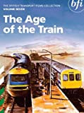 The British Transport Films Collection Volume 7 - The Age of the Train [DVD]