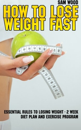 How-to-Lose-Weight-Fast-Essential-Rules-to-Losing-Weight-2-Week-Diet-Plan-Exercise-Program