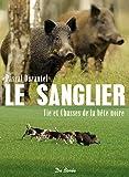 Sanglier Vie et Chasses de la Bete Noire (le)