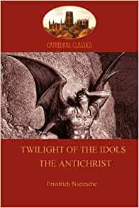 a review of an excerpt from twilight of nietzsches idols Notre dame philosophical reviews is an nietzsche's final teaching its key hypothesis is that nietzsche's twilight of the idols displays the structure of a.