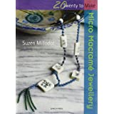 Micro Macrame Jewellery (Twenty to Make)by Suzen Millodot