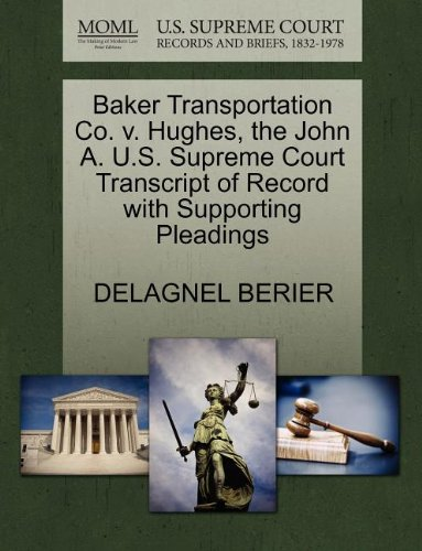 baker-transportation-co-v-hughes-the-john-a-us-supreme-court-transcript-of-record-with-supporting-pl
