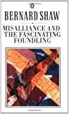 Misalliance and the Fascinating Foundling (Bernard Shaw Library) (0140450416) by Shaw, George Bernard