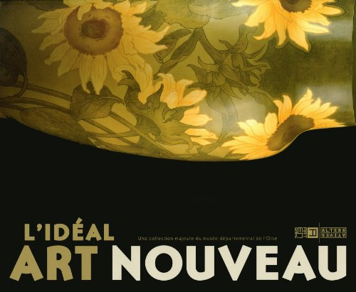 L'idéal Art nouveau: Une collection majeure du musée départemental de l'Oise