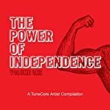 Digital Music Album - The Power of Independence - A TuneCore Artist Compilation, Vol. 1 [Explicit]