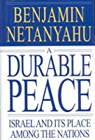 A Durable Peace: Israel and its Place Among the Nations (English Edition)
