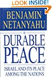 A Durable Peace: Israel and its Place...