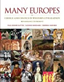 img - for Many Europes: Renaissance to Present: Choice and Chance in Western Civilization book / textbook / text book