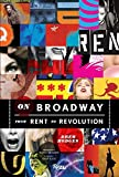 img - for On Broadway: From Rent to Revolution book / textbook / text book