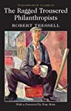 img - for The Ragged Trousered Philanthropists (Wordsworth Classics) by Robert Tressell ( 2012 ) Paperback book / textbook / text book
