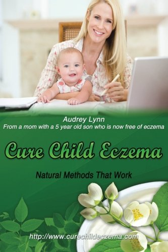 Cure Child Eczema: Natural Methods That Work