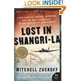 Lost in Shangri-La: A True Story of Survival, Adventure, and the Most Incredible Rescue Mission of World War II...
