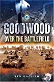 img - for Goodwood: Over the Battlefield by Ian Daglish (2005-03-30) book / textbook / text book