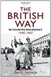 Book cover for The British Way in Counter-Insurgency, 1945-1967