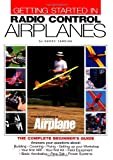 img - for Getting Started in Radio Control Airplanes: The Complete Beginner's Guide book / textbook / text book