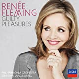 Guilty Pleasures Renée Fleming