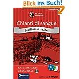 Chianti di sangue. Compact Lernkrimi. Italienisch Wortschatz - Niveau B1. Jubiläumsausgabe mit extra Hörbuch auf...
