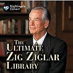 The Ultimate Zig Ziglar Library   Zig Ziglar