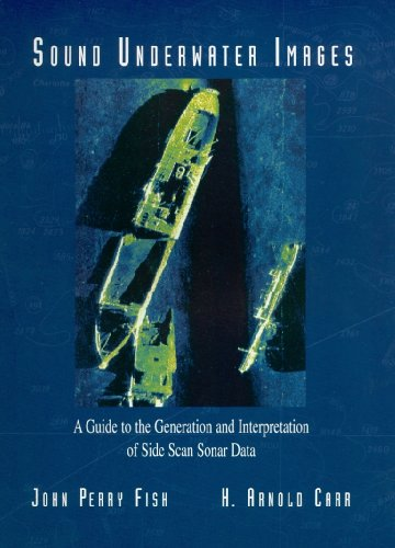 Sound Underwater Images: A Guide to the Generation and Interpretation of Side Scan Sonar Data