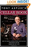 Tony Aspler's Cellar Book: How to Design, Build, Stock and Manage Your Wine Cellar Wherever You Live