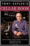 Tony Aspler's Cellar Book: How to Des...