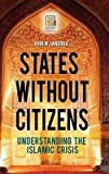 img - for [(States without Citizens: Understanding the Islamic Crisis )] [Author: John Walter Jandora] [Jul-2008] book / textbook / text book