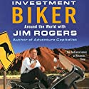 Investment Biker: Around the World with Jim Rogers (       UNABRIDGED) by Jim Rogers Narrated by John McLain