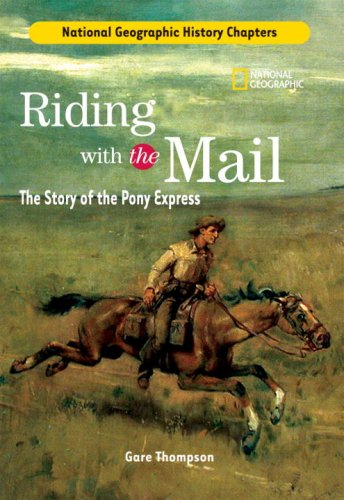 History Chapters: Riding With The Mail: The Story of the Pony Express (History Chapters)