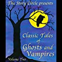 Classic Tales of Ghosts and Vampires: Volume 2 Audiobook by Ambrose Bierce, O. Henry, H. P. Lovecraft,  more Narrated by Sean Barrett, William Dufris, Stephen Greif