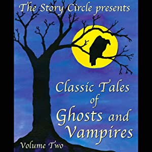 Classic Tales of Ghosts and Vampires: Volume 2 | [Ambrose Bierce, O. Henry, H. P. Lovecraft, more]