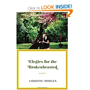 Downloads Elegies for the Brokenhearted: A Novel
