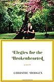 Elegies for the Brokenhearted - A Novel