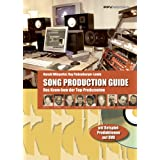 "Song Production Guide: Komponieren und produzieren im virtuellen Studio. Das Know-how der Top-Produzentenvon ""Ray Finkenberger-Lewin"""