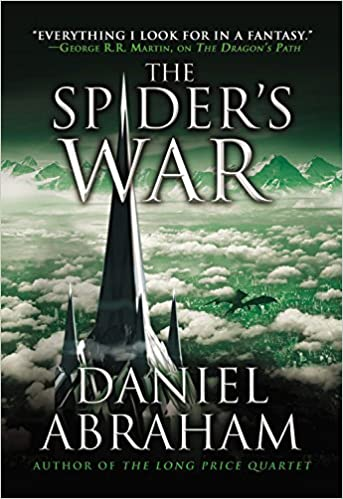 The Spider's War (The Dagger and the Coin, #5) - Daniel Abraham