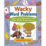 [( Wacky Word Problems: Games and Activities That Make Math Easy and Fun )] [by: Lynette Long] [Feb-2005]