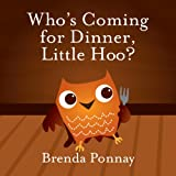 Whos Coming for Dinner, Little Hoo?  (A Thankgiving Dinner book for Preschoolers)