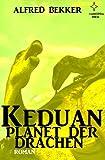 KEDUAN – Planet der Drachen (Neuausgabe) (Science Fiction Abenteuer) TOP KAUF