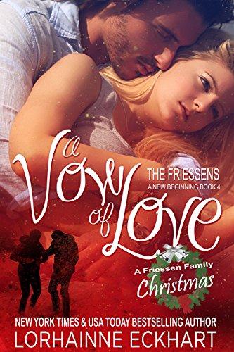 A Vow of Love, A Friessen Family Christmas (The Friessens: A New Beginning Book 4)