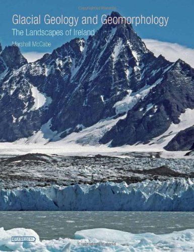 Glacial Geology and Geomorphology: The Landscapes of Ireland